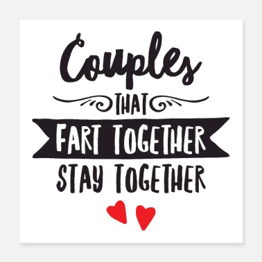 Together Couples That Fart Together Stay Together - Poster 40x40 cm
