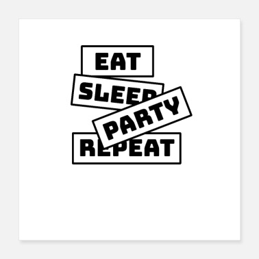Festeggiare Party Eat Sleep Repeat - Poster 40x40 cm