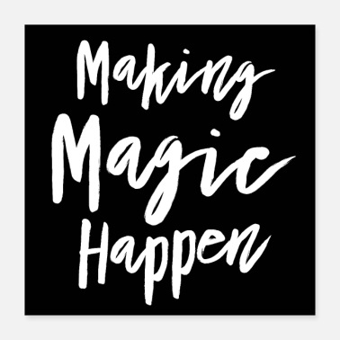 Zelfvertrouwen Making Magic Happen Poster - Poster 40x40 cm