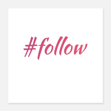 Awesome #FOLLOW - Poster 40 x 40 cm