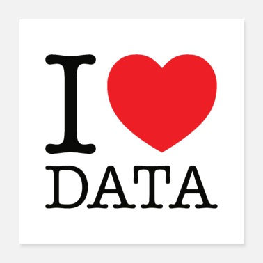 I Heart I Heart Data - Poster 40x40 cm