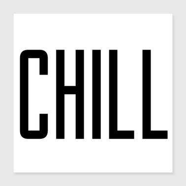 Chill - Poster 40x40 cm