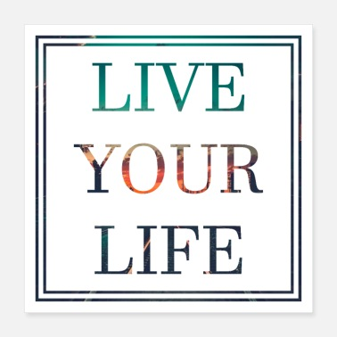 Your Live Your Life Motivaatio Bliss Happiness Lifegoal - Juliste