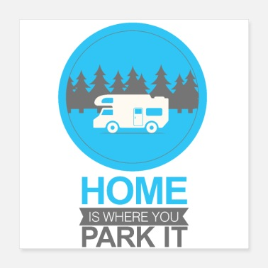 Caravan Home is where you park your caravan - Poster
