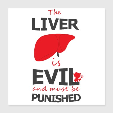 Week The liver has to be beaten - Poster 40x40 cm
