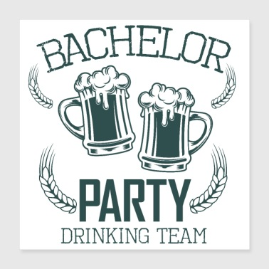 Bachelor Party Drinking Team Øl Alkohol - Poster 40x40 cm
