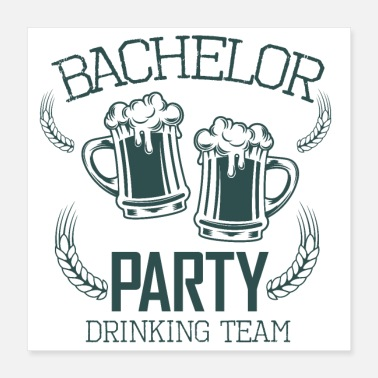Nuorimies Bachelor Party Drinking Team Beer Alkoholi - Juliste 40 x 40 cm
