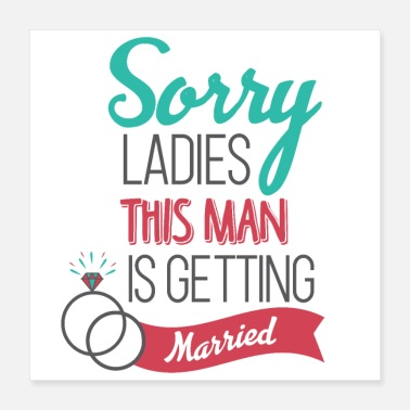 Heirat Sorry Ladies dieser Mann wird heiraten - Poster