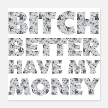 Rap Bitch better have my money - Poster