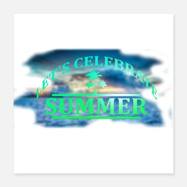 Celebrate Let's celebrate Summer - Poster 40x40 cm