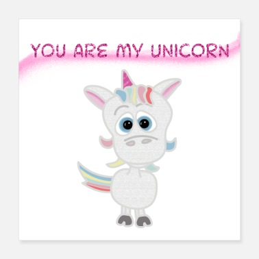 Childhood You are my Unicorn .... You are my unicorn - Poster 40x40 cm