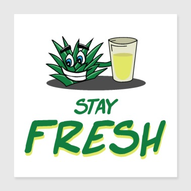 Stay fresh - Poster 40x40 cm