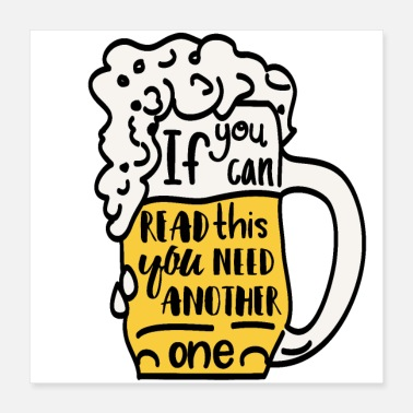 Funny Funny beer drinker beer stein gift - Poster 40x40 cm
