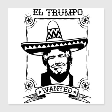 El Trumpo Wanted Impeach 45 Anti Trump - Poster 40x40 cm