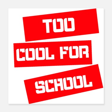 Emotion too cool for school lustige Sprüche Schule - Poster 40x40 cm
