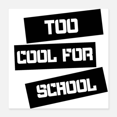 Back To School too cool for school funny sayings school - Poster 40x40 cm