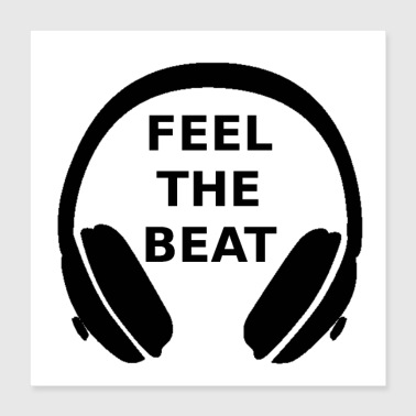 Feel the beat - Poster 40x40 cm