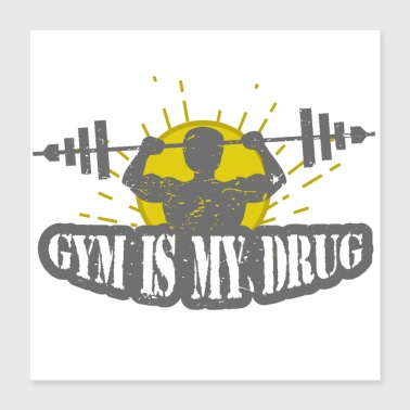No Pain No Gain Gym is my drug fitness - Poster 40x40 cm