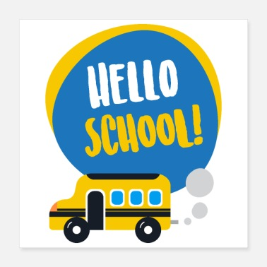 School Hello School First Day School Gift Idea - Poster