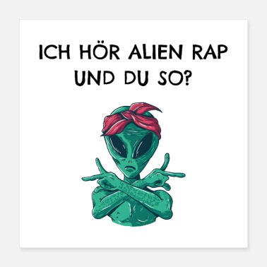 Rap I hear Alien Rap and you like that? - Poster
