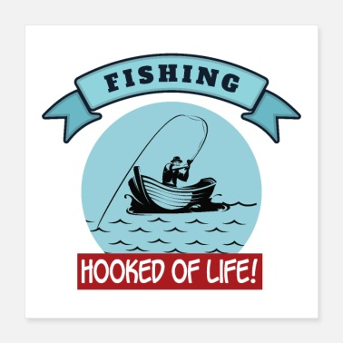 Hunting Outdoor Fishing Hooked of Life! Sports Hunting - Poster