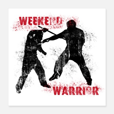 Weekend Weekend Warrior II - Poster - Poster 40x40 cm