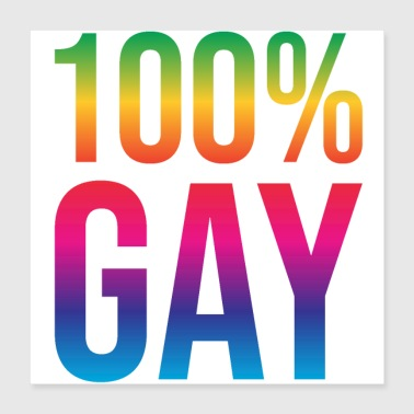 100% Gay Cool Rainbow Pride Gift - Poster 40x40 cm