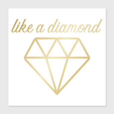 Like A Diamond - Poster 40x40 cm