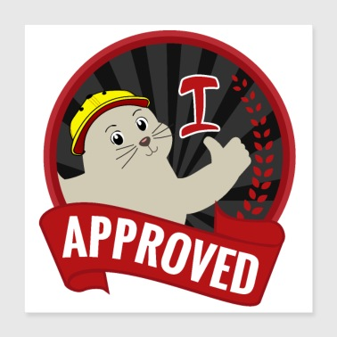 Cute Seal of Approval Approved Cute Seal Cute Happy - Poster 40x40 cm
