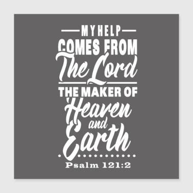Bible Psalm 121:2 - Poster 40x40 cm