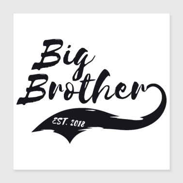 Big Brother Big Sister Big Brother Est. 2018 - Poster 40x40 cm