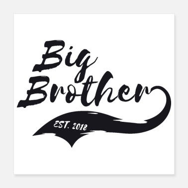Big Big Brother Big Sister Big Brother Est. 2018 - Poster 40x40 cm