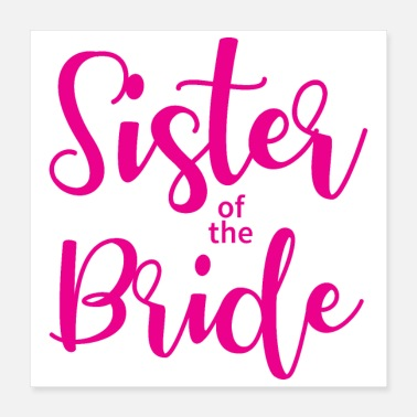 Sister Hen party wedding sister bride - Poster 40x40 cm