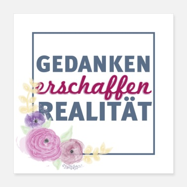 Attractive Gedankan create reality floral - Poster 40x40 cm