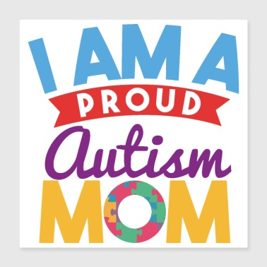 Proud I am a proud autism mom - Poster 40x40 cm
