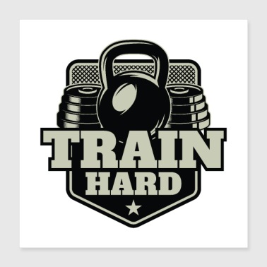 Train Hard - Poster 40x40 cm