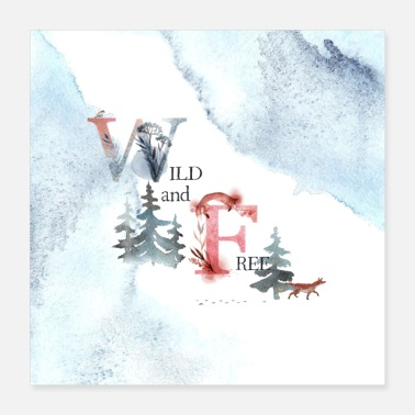 Wild Forest Life - Wild and Free - Poster