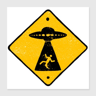 Warning: Abduction by aliens - Poster 40x40 cm