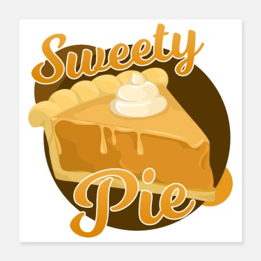 Pie Thanksgiving Sweety Pie- idea de regalo - Póster 40x40 cm