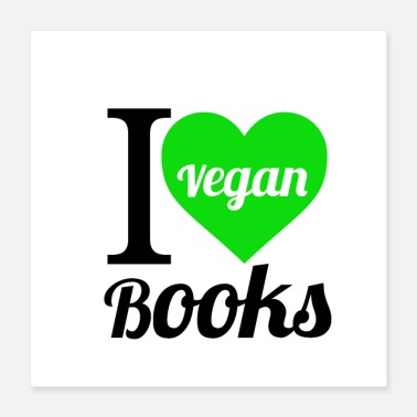 Vegan I love VEGAN books! - Poster 40x40 cm