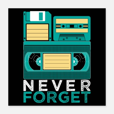 Nineties Never Forget VHS cassette Eighties Retro disc - Poster 40x40 cm