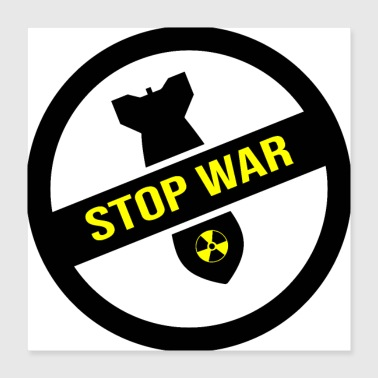 Stop War! Pacifism Peace - Poster 40x40 cm