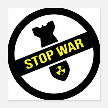 Radioactive Stop War! Pacifism Peace - Poster 40x40 cm