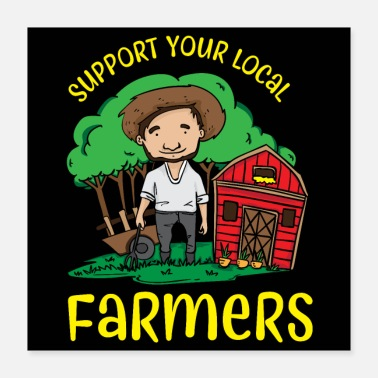 Region Support Your Local Farmers - Poster 40x40 cm