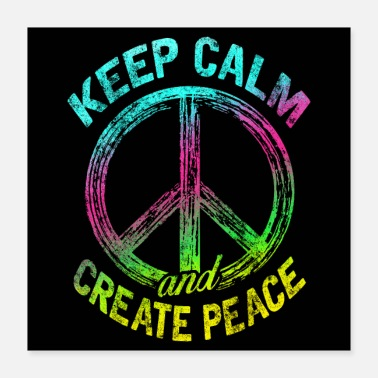 Keep Calm Keep Calm and Create Peace - Poster 40x40 cm