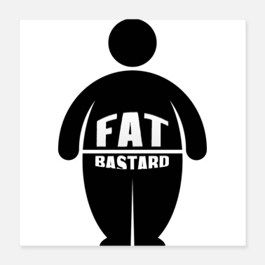 Fat Fat Bastards: Version 2 - Poster 40x40 cm