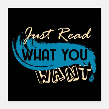 Leggere Basta leggere What You Want_Poster - Poster 40x40 cm