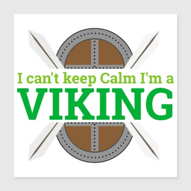 Helmet I can not keep calm. I am a viking - Poster 40x40 cm