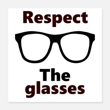 Respect Respect the glasses - Poster