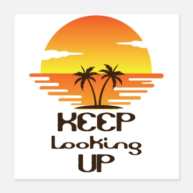 Up keep looking up - Poster 40 x 40 cm